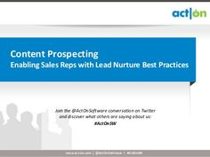 Content Prospecting: Enabling Sales with Lead Nurture Best Practices by Act-On Software, via Slideshare