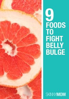 9 Foods to Fight Belly Bulge | The food that you need to eat to fight the belly bulge. #youresopretty