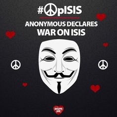 """Hacking Collective #Anonymous Declares Total War On #ISIS Following #Paris #Terror #Attacks.  @GroupAnon #Anon #Hacker #Hackers #Peace #Harmony  The hacking group Anonymous on Sunday declared total war against the Islamic State the terror organization that claimed responsibility for the attacks on Friday that killed 132 Parisians.  @GroupAnon Tweeted: """"Make no mistake: #Anonymous is at war with #Daesh. We won't stop opposing #IslamicState. We're also better hackers. #OpISIS""""  According to…"""