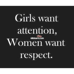girls-want-respect-women-respect-quote-pic-quotes-sayings-pictures.jpg no exactly. a real women want. with a real life. Great Quotes, Quotes To Live By, Me Quotes, Motivational Quotes, Inspirational Quotes, Respect Quotes, Grow Up Quotes, Positive Quotes, Message Quotes
