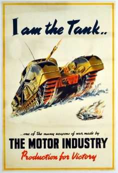 Motor Industry Association world war two poster tank Pin Up Posters, Poster Ads, Cool Posters, Travel Posters, Ww2 Propaganda Posters, Panzer, Military Art, Vintage Posters, Retro Posters