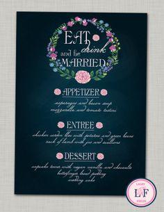 chalkboard wedding menu.  rustic wedding menu.  eat drink and be married.  simply gorgeous! :)