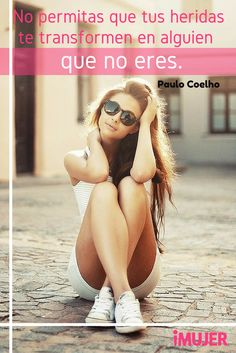 ¡Sé tú mismo siempre! #PauloCoelho