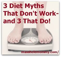 3 Diet Myths That Don't Work and 3 That Do! #weightloss #fitness
