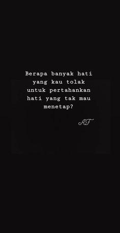 Quotes Rindu, Quotes Lucu, Cinta Quotes, Hadith Quotes, Quotes Galau, Story Quotes, Hurt Quotes, People Quotes, Mood Quotes