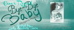 Tammy's Tea Time                                               : Bye-Bye Baby Cover Reveal