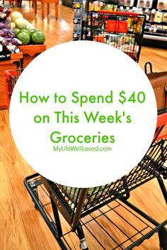 This $40 Weekly Grocery Challenge shows you how I spent $40 or under on my weekly groceries! Tips, healthy recipes and more included to get you started.