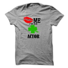 kiss me i am an ACTOR T Shirts, Hoodies. Get it here ==► https://www.sunfrog.com/LifeStyle/kiss-me-i-am-an-ACTOR.html?41382