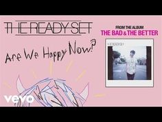 The Ready Set - Are We Happy Now? (audio) - YouTube