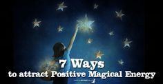 How we can attract positive magical energy in our lives and live a positive witchy life that can help us bring forward the best of ourselves