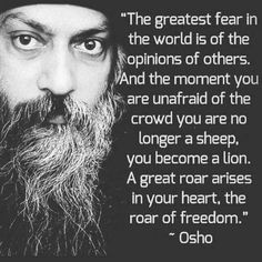 Best 100 Osho Quotes On Life, Love, Happiness, Words Of Encouragement I don't believe in a god as a person, I believe in godliness as a quality. - Osho Q Osho Quotes On Life, Words Of Wisdom Quotes, Words Of Encouragement, Me Quotes, Motivational Quotes, Inspirational Quotes, Quotes On Happiness, Fearless Quotes, Qoutes