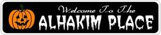 ALHAKIM PLACE Lastname Halloween Sign - Welcome to Scary Decor, Autumn, Aluminum - 4 x 18 Inches by The Lizton Sign Shop. $12.99. Great Gift Idea. Aluminum Brand New Sign. Predrillied for Hanging. Rounded Corners. 4 x 18 Inches. ALHAKIM PLACE Lastname Halloween Sign - Welcome to Scary Decor, Autumn, Aluminum 4 x 18 Inches - Aluminum personalized brand new sign for your Autumn and Halloween Decor. Made of aluminum and high quality lettering and graphics. Made to last for years ou...