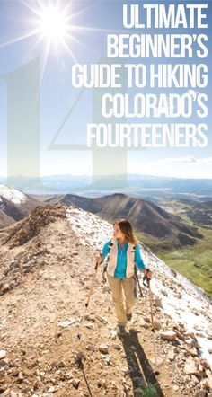 54 peaks. More than 140 routes. And hundreds of thousands of feet in elevation. Here, the ultimate beginner's guide to climbing Colorado's famous fourteeners.   5280