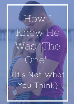 "How I Knew He Was ""The One"" 