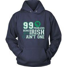99 problems being Irish ain't one T-shirt