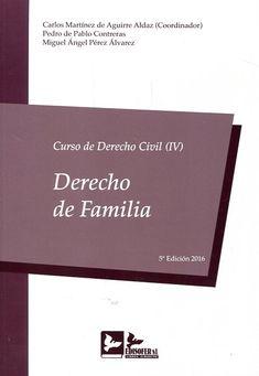 Curso de derecho civil. 4, Derecho de familia / Carlos Martínez de Aguirre Aldaz, Pedro de Pablo Contreras, Miguel Ángel Pérez Álvarez ; volumen coordinado por, Carlos Martínez de Aguirre Aldaz.