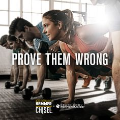 Prove them wrong. Challenge YOU. Prove yourself right.
