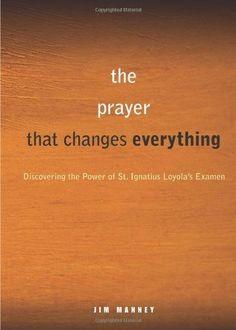 A Simple, Life-Changing Prayer: Discovering the Power of St. Ignatius Loyola's Examen by Jim Manney, http://smile.amazon.com/dp/B004I1KQGU/ref=cm_sw_r_pi_dp_olauvb0HVVHPK