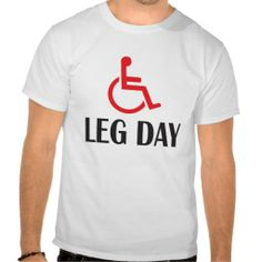 Leg Day - Funny Workout Tshirt