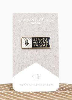 Always Making Things Enamel Pin