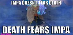 I hear Death had a near Impa experience once! I guess I don't hate Impa anymore :D  ( made by Sara Allard)