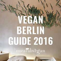 Vegan Berlin Guide 2016