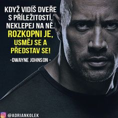 Když vidíš dveře s příležitosti, neklepej na ňe. Rozkopni je, usměj se a představ se!  #motivace #uspech #therock #sitovymarketing #czech #czechgirl #czechboy #slovak #business #lifequotes #motivation Try Not To Laugh, English Words, Monday Motivation, Quotations, Jokes, Humor, Motto, Life, Inspiration