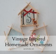 Vintage Inspired Homemade Ornaments mycreativedays.com