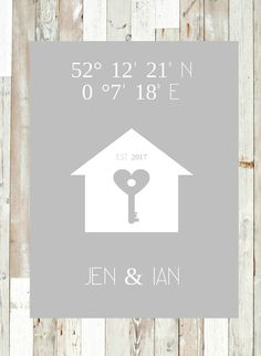 * Personalised New Home Coordinates Print - DIGITAL FILE * * A Perfect housewarming gift for friends and family *  This listing is for a downloadable JPG file that you can print as many times as you like! ----------------------  HOW IT WORKS Once youve purchased the item, please leave a message in notes to seller with the following details:  1. Your exact address 2. Date or year you moved into your home 3. Your chosen colour  Optionally, you can add the your family name, or the names of all…