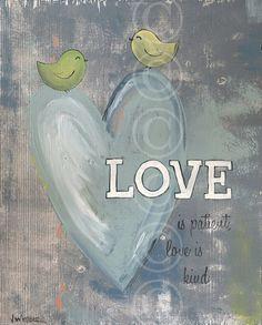 Christian Art - Love is Patient Love is Kind - word art print 1 Corinthians 13:4. $21.00, via Etsy.