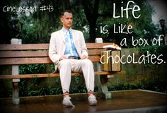 forest gump cinelesson #43  Except alot of days I get the chocolates with finger dingers!!!!