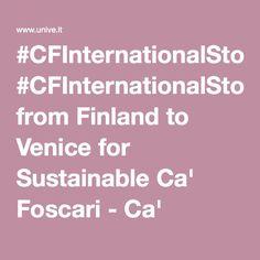 #CFInternationalStories: from Finland to Venice for Sustainable Ca' Foscari - Ca' Foscari