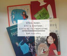 Κάθε μέρα Γονείς: Έρικα, Νάνσι, Ελίζ & Σιλουανή. Ελάτε να τις γνωρίσ... Book Girl, Cover, Books, Libros, Book, Book Illustrations, Libri