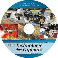 La technologie des capteurs [Recurso electrónico] : premières notions / par André Abadia. Matériel agricole, cop. 2013