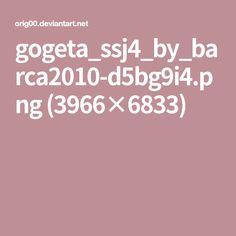 gogeta_ssj4_by_barca2010-d5bg9i4.png (3966×6833)