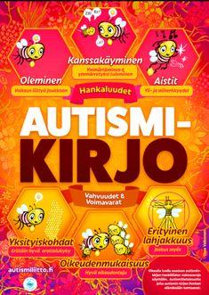 Autismikirjo_pörriäisjuliste Aspergers, Special Needs, Childhood Education, Pre School, Special Education, Adhd, Teacher, Classroom, Peda