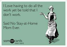 Have you seen this stay at home mom meme? This stay at home mom has a husband who truly gets it! We support you stay at home moms! Stay At Home Mom Quotes, Mommy Quotes, Funny Mom Quotes, Funny Memes, Hilarious, Mom Funny, Stay At Home Mom Problems, Funny Stuff, Funny Kids