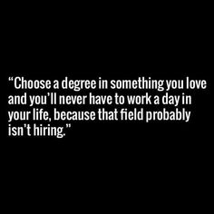 choosing your degree  ★·.·´¯`·.·★ follow @motivation2study for daily inspiration