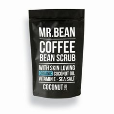 Mr. Bean - Coconut Coffee Scrub Is Amazing!!!  I don't care much for  the coffee smell but my skin never felt softer. I'm obsessed! ❤❤❤
