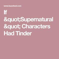 """If """"Supernatural"""" Characters Had Tinder"""