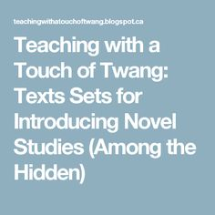 Teaching with a Touch of Twang: Texts Sets for Introducing Novel Studies (Among the Hidden)