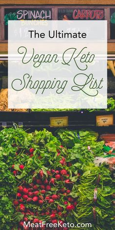 The Ultimate Vegan Keto Shopping List | Meat Free Keto - This comprehensive shopping list covers all the whole foods ingredients you can use on a low carb plant based vegan keto diet! Pin the infographic, or download this list in PDF form for convenience.
