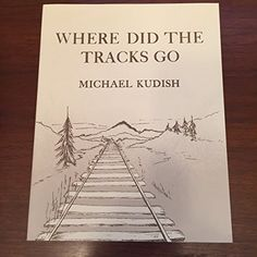 Where Did the Tracks Go: Following Railroad Grades in the Adirondacks by Michael Kudish :Covers the Chateaugay, the New York & Ottawa, the Delaware & Hudson's branch lines, the New York Central's Adirondack Division, the Carthage & Adirondack, the Cranberry Lake, and the shorter lines connecting with the NYC (the Fulton Chain, Paul Smith's Electric Railway, the Raquette Lake, the Marion River Carry and the Grasse River).