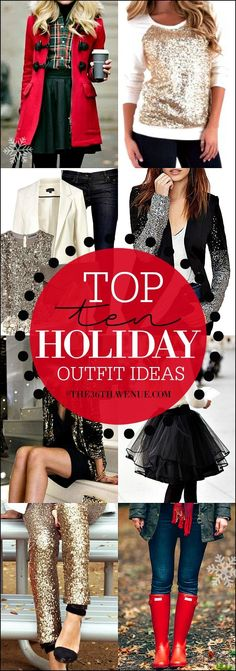 HOLIDAY OUTFIT IDEAS -  The Holiday Season is here! Christmas Parties and New Years will be here before we know it! These Top 10 Holiday Outfit Ideas  are comfortable, adorable, festive, and super cute. Winter fashion has never looked this fabulous before! PIN IT NOW and wear it later!: