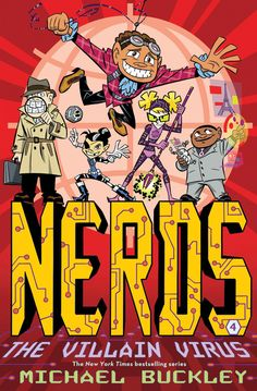 NERDS Book 4 - A virus has infected Arlington, VA, and it's much worse than your run-of-the-mill flu. Instead of coughing and sneezing, the victims of this virus are transformed into criminal masterminds. Soon nearly everyone—including some of the NERDS team—is plotting to take over the world. And who's to blame for this nasty infection? None other than former NERDS teammate Heathcliff Hodges. It's up to Flinch, the hyperactive superspy with a sweet tooth, to stop the virus. (J FIC; 9/1)