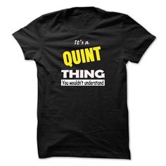 Awesome Tee QUINT THING... YOU WOULD NOT UNDERSTAND! Shirts & Tees