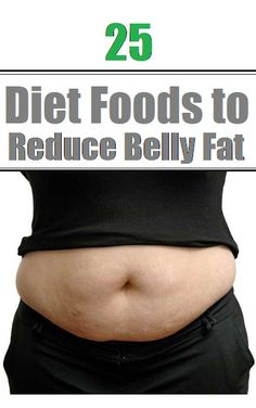 Top 25 Diet Foods to Reduce Belly Fat..