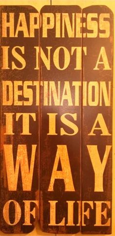 Happiness is not a destination, it is a way of life! #happy #quotes #thefrugalgirls