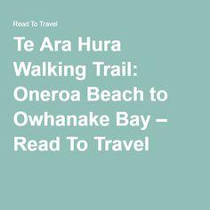 Te Ara Hura Walking Trail: Oneroa Beach to Owhanake Bay – Read To Travel