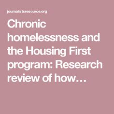 Chronic Homelessness And The Housing First Program Research Review Of How